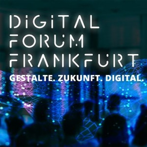 Digital Forum Frankfurt